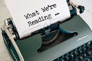 What We're Reading ...